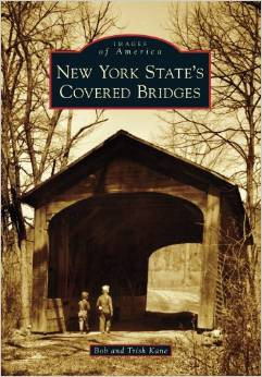 Images of America - New York State's Covered Bridges by Bob and Trish Kane